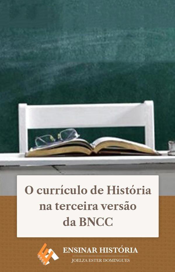 O currículo de História na terceira versão da BNCC